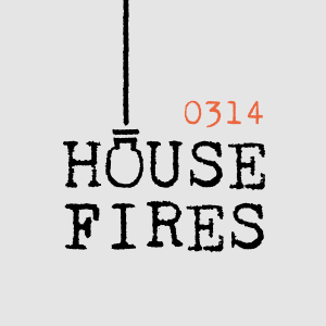HouseFires 0314